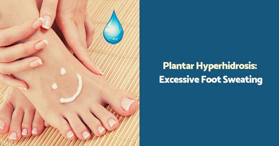 Plantar Hyperhidrosis